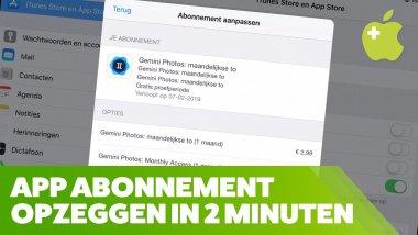 App Abonnement Opzeggen (iPad en iPhone)